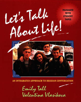 Let's Talk About Life: Intermediate Approach to Russian Conversation