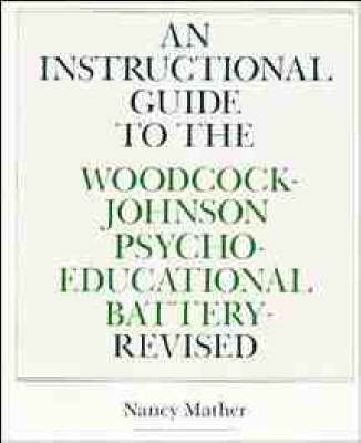 Woodcock-Johnson Psycho-educational Battery: Instructional Guide