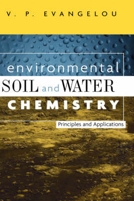 Environmental Soil And Water Chemistry: Principles And   Applicati