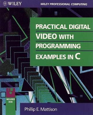 Practical Digital Video: With Programming Examples in C
