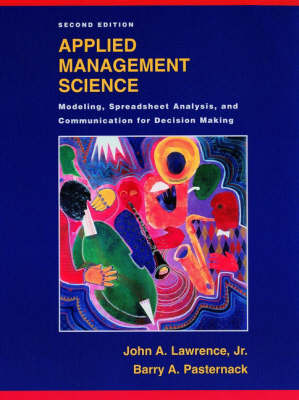 Applied Management Science: Modeling, Spreadsheet Analysis, and Communication for Decision Making