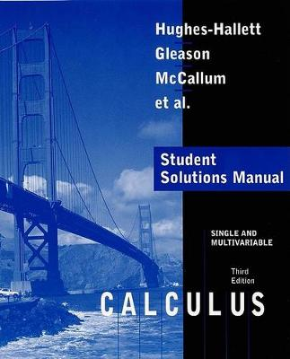 Calculus: Student Solutions Manual to Accompany Calculus Single and Multivariable Student Solutions Manual