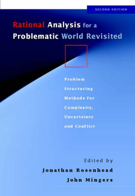 Rational Analysis for a Problematic World Revisited: Problem Structuring Methods for Complexity, Uncertainty and Conflict