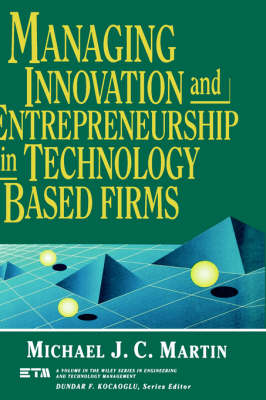 Managing Innovation and Entrepreneurship in Technology Based Firms