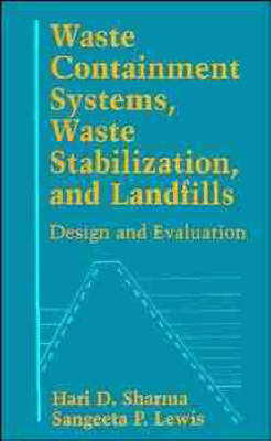 Waste Containment Systems, Waste Stabilization and Landfills: Design and Evaluation