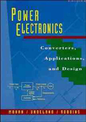 Power Electronics: Converters, Applications and Design