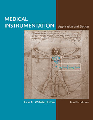 Medical Instrumentation Application and Design: Application and Design