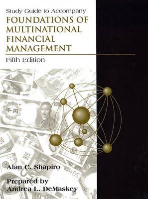 Foundations of Multinational Financial Management: Study Guide