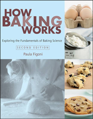 How Baking Works: Exploring The Fundamentals Of Baking   Science 2ed