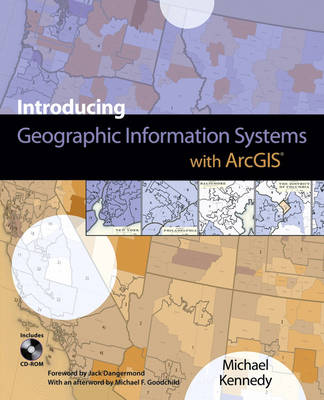 Introducing Geographic Information Systems with ArcGIS: Featuring GIS Software from Environmental Systems Research Institute