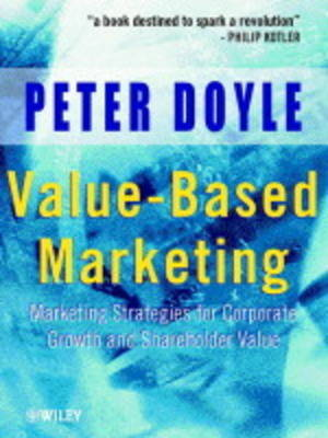Value-based Marketing: Marketing Strategies for Corporate Growth and Shareholder Value