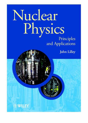 Nuclear Physics: Principles and Applications