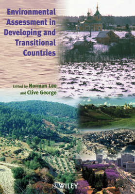 Environmental Assessment in Developing and Transitional Countries: Principles, Methods and Practice