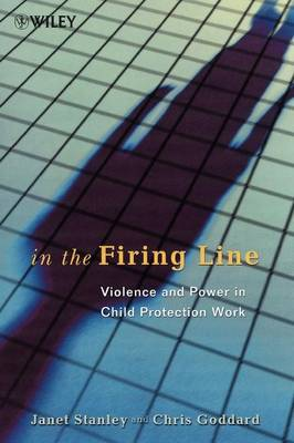 In the Firing Line: Violence and Power in Child Protection Work