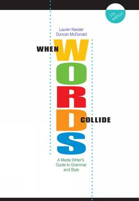 When Words Collide : A Media Writer's Guide to Grammar and Style