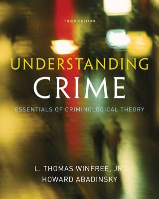 Understanding Crime : Essentials of Criminological Theory
