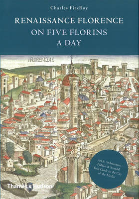 Renaissance Florence on Five Florins a Day