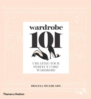 Wardrobe 101: Creating Your Perfect Core Wardrobe