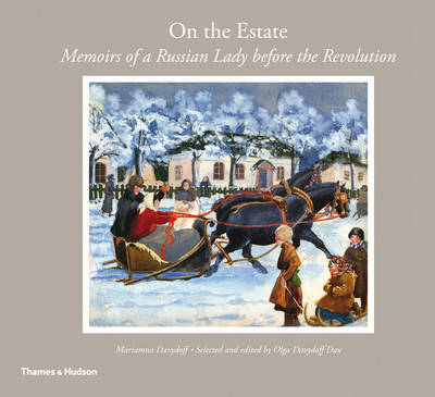 On the Estate: Memoirs of a Russian Lady Before the Revolution