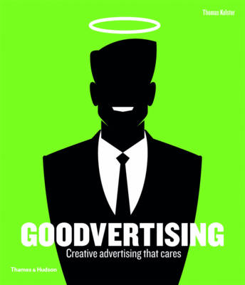 Goodvertising: Creative Advertising That Cares