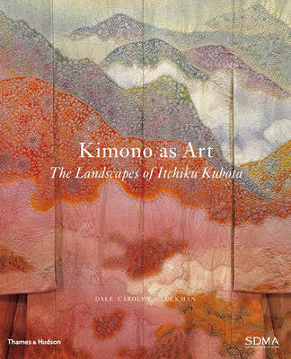 Kimono as Art: The Landscapes of Itchiku Kubota