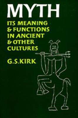 Myth: Its Meaning and Functions in Ancient and Other Cultures