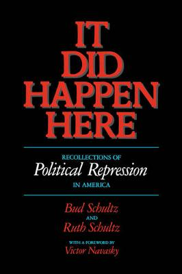It Did Happen Here: Recollections of Political Repression in America