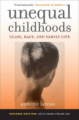 Unequal Childhoods: Class, Race, and Family Life 2ed