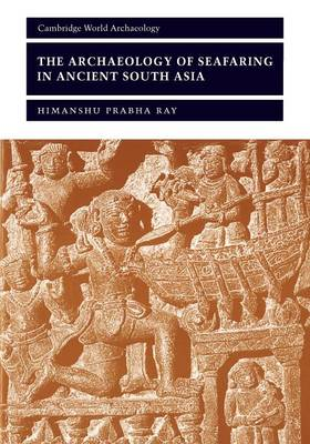 The Archaeology of Seafaring in Ancient South Asia