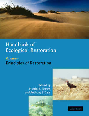 Handbook of Ecological Restoration: Volume 1, Principles of Restoration: v. 1: Principles of Restoration