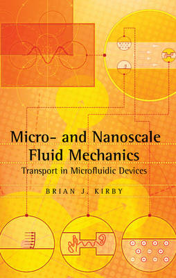 Micro-and Nanoscale Fluid Mechanics: Transport in Microfluidic Devices