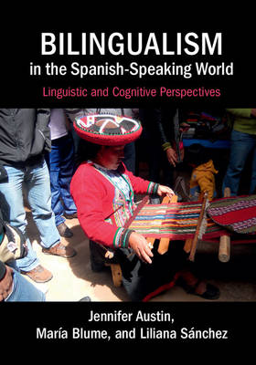 Bilingualism in the Spanish-Speaking World: Linguistic and Cognitive Perspectives