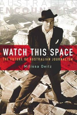 Watch This Space: The Future of Australian Journalism