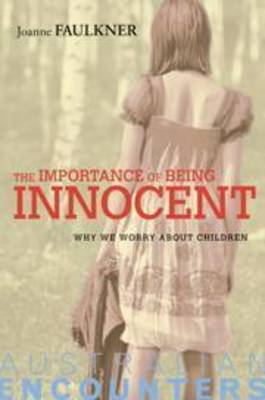 The Importance of Being Innocent: Why We Worry About Children