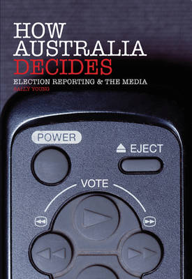 How Australia Decides: Election Reporting and the Media