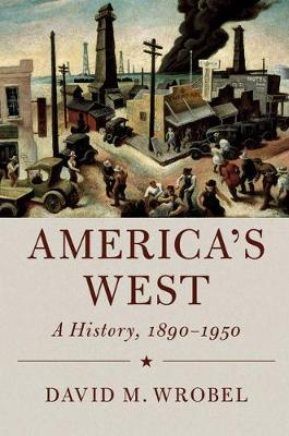 America's West: A History, 1890-1950