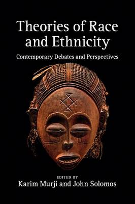 Theories of Race and Ethnicity: Contemporary Debates and Perspectives