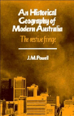 An Historical Geography of Modern Australia: The Restive Fringe