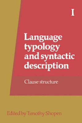 Language Typology and Syntactic Description: v.1: Clause Structure