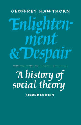 Enlightenment and Despair: A History of Social Theory