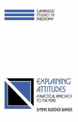 Explaining Attitudes: A Practical Approach to the Mind