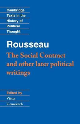 "Rousseau: 'The Social Contract' and Other Later Political Writings: v. 2: ""Social Contract"" and Other Later Political Writings"