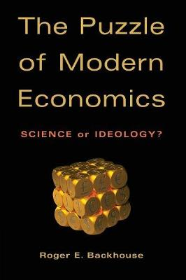 The Puzzle of Modern Economics: Science or Ideology
