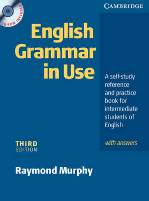 English Grammar In Use with Answers and CD ROM: A Self-study Reference and Practice Book for Intermediate Students of English