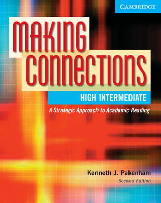 Making Connections High Intermediate Student's Book: A Strategic Approach to Academic Reading and Vocabulary
