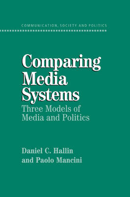 Comparing Media Systems: Three Models of Media and Politics