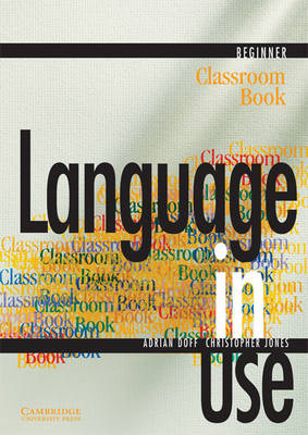 Language in Use Beginner Classroom Book
