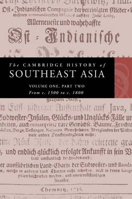 The Cambridge History of Southeast Asia: v. 2: From C.1500 to C.1800