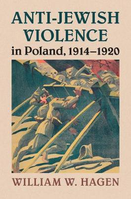 Anti-Jewish Violence in Poland, 1914-1920