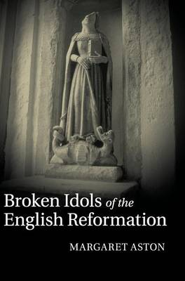 Broken Idols of the English Reformation